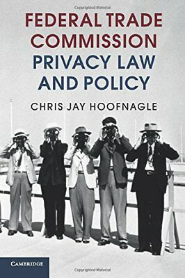 Federal Trade Commission Privacy Law and Policy (Chris Jay Hoofnagle) | Cambridg