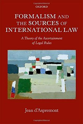 Formalism and the Sources of International Law: A Theory of the Ascertainment of