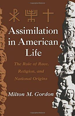 Assimilation in American Life: The Role of Race, Religion, and National Origins