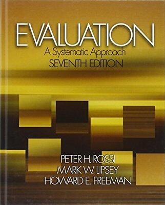 """Evaluation: A Systematic Approach ([""""Peter H. Rossi"""",""""Mark W. Lipsey"""",""""Howard E."""