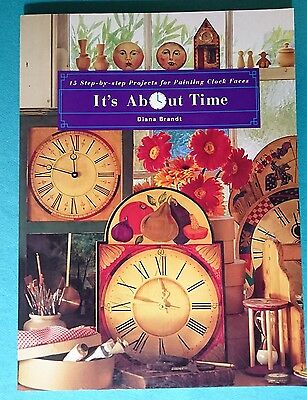 It's About Time, 15 Step-by-step Projects For Painting Clock Faces: Diana Brandt