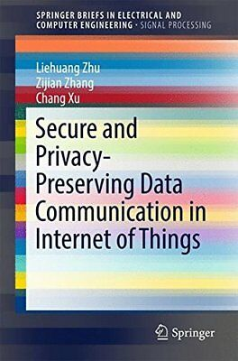 Secure and Privacy-Preserving Data Communication in Internet of Things (Liehuang