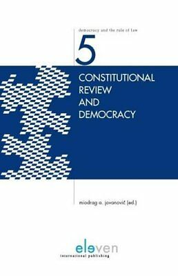 Constitutional Review and Democracy | Eleven International Publishing