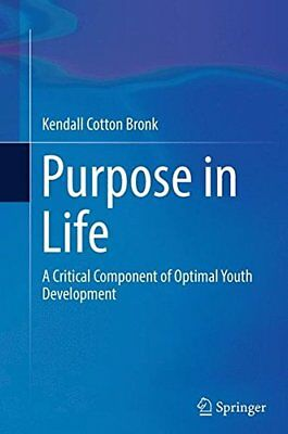 Purpose in Life: A Critical Component of Optimal Youth Development (Kendall Cott