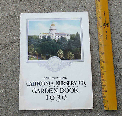 Original  65th Anniversary 1930 Garden Book California Nursery Co Niles Ca