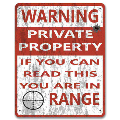 Private Property If You Can Read This You Are In Range No Trespassing Metal Sign