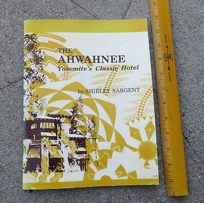 The Ahwahnee Yosemite's Classic Hotel by Shirley Sargent 1977 1982