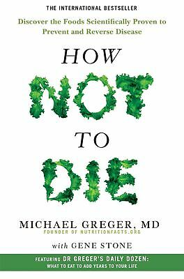 PRE-ORDER: How Not To Die by Michael Greger