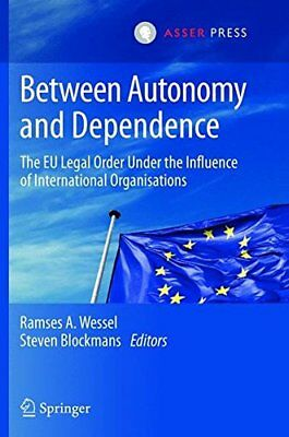 Between Autonomy and Dependence | T.M.C. Asser Press