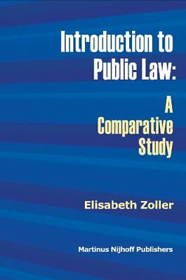 Introduction to Public Law: A Comparative Study (Elisabeth Zoller) | Brill