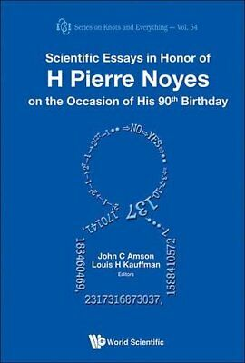 Scientific Essays in Honor of H. Pierre Noyes on the Occasion of His 90th Birthd