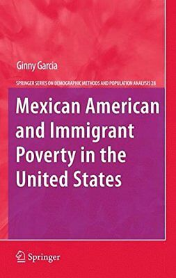 Mexican American and Immigrant Poverty in the United States (Ginny Garcia) | Spr