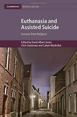 Euthanasia and Assisted Suicide: Lessons from Belgium | Cambridge University Pre