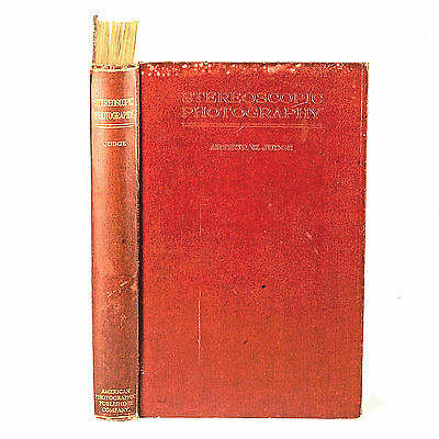 Stereoscopic Photography by Arthur W. Judge - First Edition 1926