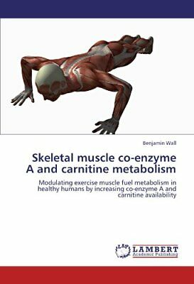 Skeletal muscle co-enzyme A and carnitine metabolism: Modulating exercise muscle