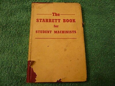 "Vintage ""The Starrett Book for Student Machinists"" 1941 Copyright 1955 7th Editi"
