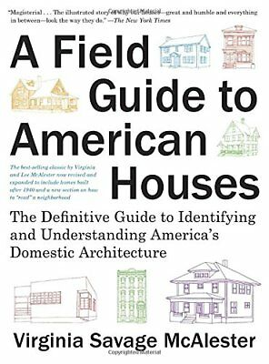 A Field Guide to American Houses (Revised): The Definitive Guide to Identifying
