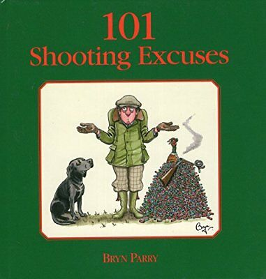 101 Shooting Excuses (Bryn Parry) | Swan Hill Press