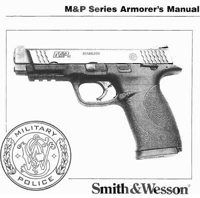 SMITH & WESSON M&P Armorers Manual For Models 9/40/357/45