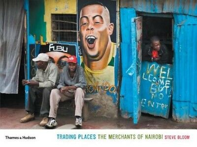 Trading Places: The Merchants of Nairobi by Steve Bloom.