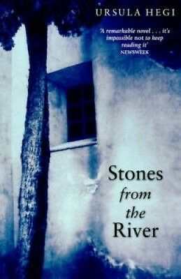 Stones From The River by Ursula Hegi.