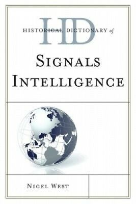 Historical Dictionary of Signals Intelligence (Historical Dictionaries of