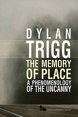 The Memory of Place: A Phenomenology of the Uncanny (Series In Continental