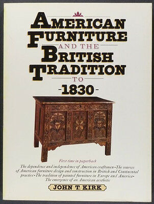Antique American Furniture & British Furniture Compared : Important Kirk Book