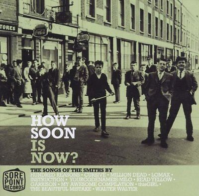 How Soon Is Now? (The Songs Of The Smiths) (CD) Cursive Hundred Reasons Garrison