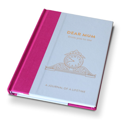 Dear Mum, from you to me : Memory Journal  Timeless Collection