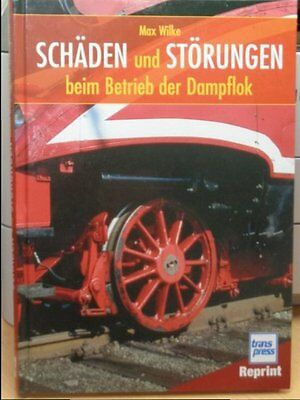 Book by the Author Max Wilke: Damages and Disturbance on Operation of Steam