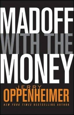 Madoff with the Money by Jerry Oppenheimer.