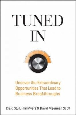 Tuned in: Uncover the Extraordinary Opportunities That Lead to Business