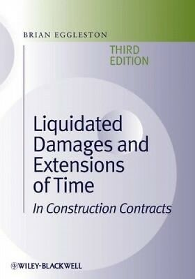 Liquidated Damages and Extensions of Time: In Construction Contracts.