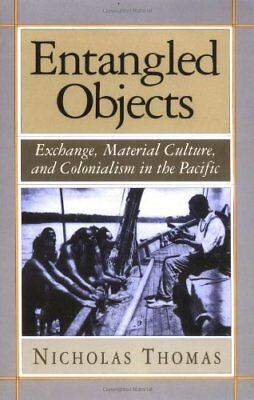 Entangled Objects - Exchange, Material Culture & Colonialism in the Pacific (Pap