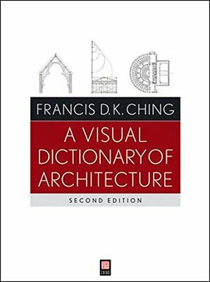A Visual Dictionary of Architecture (Francis D. K. Ching) | John Wiley & Sons