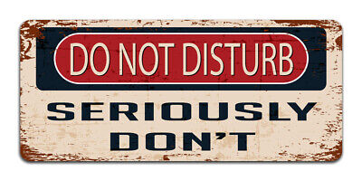 Do Not Disturb Seriously Don't Vintage Metal Sign | Funny Bedroom Man Cave Decor
