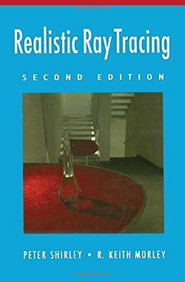 Realistic Ray Tracing, Second Edition (Peter Shirley) | A K Peters/CRC Press