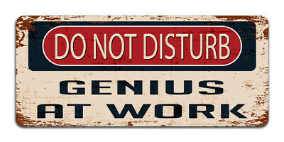 Do Not Disturb Genius At Work - Vintage Metal Sign | Funny Office Man Cave Decor