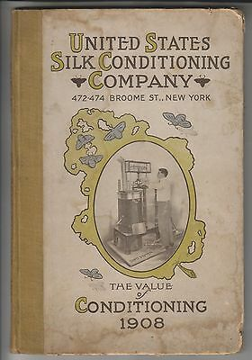 1908 Hardcover Catalog - United States Silk Conditioning Company - Broome St Nyc