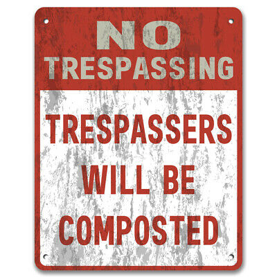 No Trespassing Trespassers Will Be Composted, Private Property Garden Metal Sign