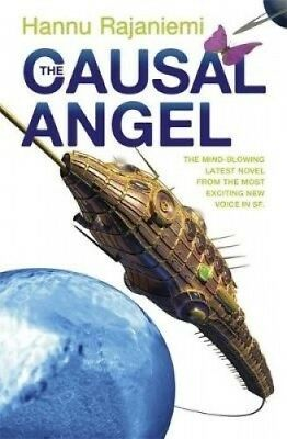 The Causal Angel by Hannu Rajaniemi.
