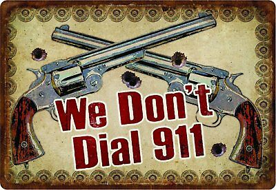Rivers Edge We Dont Dial 911 Embossed Tin Sign, X-Large/12x17-Inch
