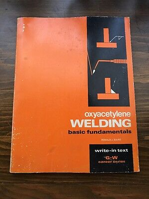 Oxyacetylene Welding: Basic Fundamentals by Baird, Ronald J. 1980 Write in Text