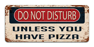 Do Not Disturb Unless You Have Pizza - Vintage Metal Sign Funny Bedroom Man Cave