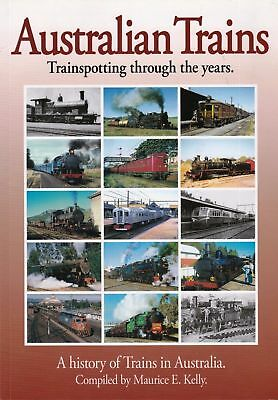 AUSTRALIAN TRAINS Trainspotting Through the Years History Steam Diesel Locos