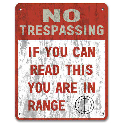No Trespassing If You Can Read This You Are In Range Private Property Metal Sign