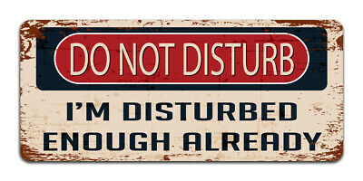 Do Not Disturb: I'm Disturbed Enough Already - Vintage Metal Sign | Man cave