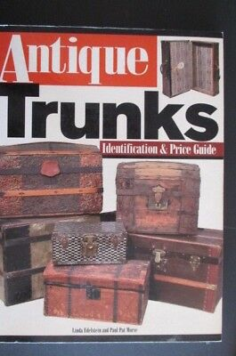 Antique Trunks - Identification & Price Guide 2003 by Edelstein & Morse