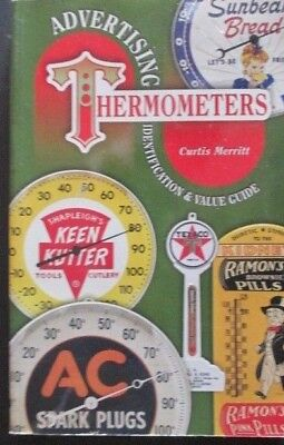 Advertising Thermometers - Identification & Value Guide - by Curtis Merritt